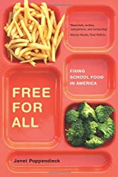 Free for All: Fixing School Food in America (California Studies in Food and Culture)