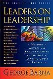 Leaders on Leadership, George Barna, 0801017386