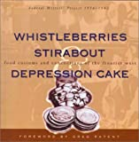 Whistleberries Stirabout Depression Cake, Federal Writers' Project Staff, 1560447745