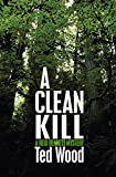 A Clean Kill, Ted Wood, 1480495239