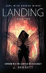 Landing (Girl With Broken Wings Book 2)