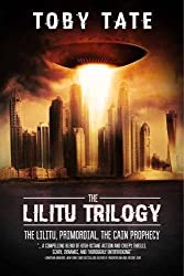 The Lilitu Trilogy: The Lilitu, Primordial, The Cain Prophecy