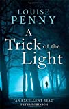 img - for A Trick Of The Light: 7 (Chief Inspector Gamache) by Louise Penny (7-Jun-2012) Paperback book / textbook / text book