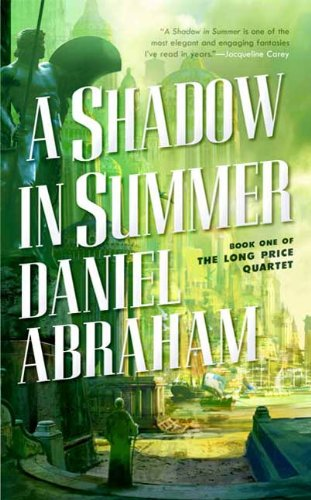 A Shadow in Summer: Book One of The Long Price Quartet