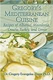Gregory's Mediterranean Cuisine, Gregory Evangelos Zotos, 1424130220