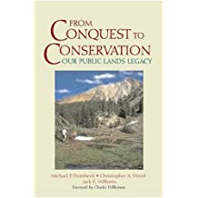 From Conquest to Conservation: Our Public Lands Legacy