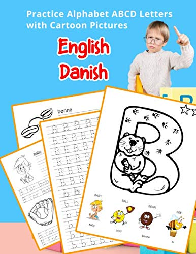 English Danish Practice Alphabet ABCD letters with Cartoon Pictures: Øv dansk alfabet bogstaver med Cartoon Pictures (English Alphabets A-Z Handwriting & Coloring Vocabulary Flashcards Worksheets) ()