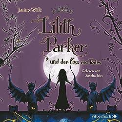 Lilith Parker und der Kuss des Todes (Lilith Parker 2)