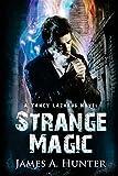 Strange Magic: A Yancy Lazarus Novel (Volume 1)