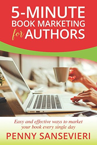 Download 5-Minute Book Marketing for Authors: Easy and effective ways to market your book every single day! pdf
