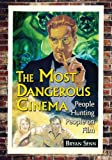 The Most Dangerous Cinema, Bryan Senn, 0786435623