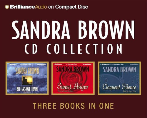 Sandra Brown CD Collection 1: Bittersweet Rain, Sweet Anger, Eloquent Silence by Brand: Brilliance Audio