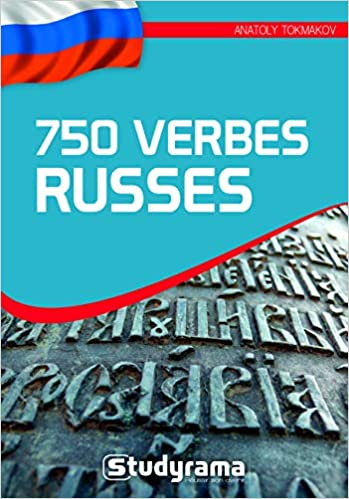 Amazon Fr 750 Verbes Russes Tokmakov Anatoly Livres