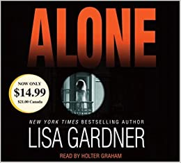 Amazon Fr Alone Lisa Gardner Holter Graham Livres