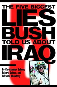 The Five Biggest Lies Bush Told Us About Iraq by Seven Stories Press