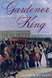 img - for Gardener to the King: A Novel book / textbook / text book