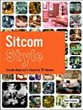 Sitcom Style: Inside America's Favorite TV Homes