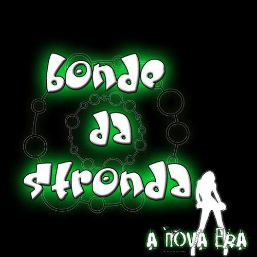 STRONDA MUSICA BAIXAR QUIMICA DA DO PARA BONDE NOSSA