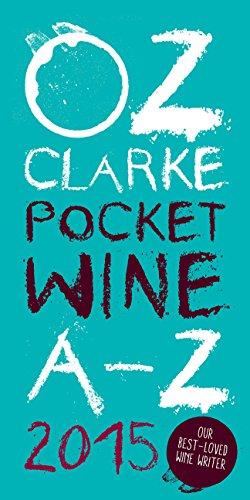 Oz Clarke's Pocket Wine A-Z 2015 (Oz Clarke's Pocket Wine Book) by Oz Clarke