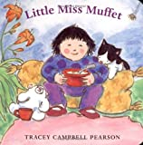 Little Miss Muffet, Tracey Campbell Pearson and Tracey C. Pearson, 0374308624