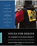 Issues for Debate in American Public Policy Selections from CQ Researcher 2nd Edition