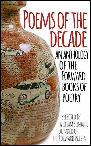 Books : Poems of the Decade: An Anthology of the Forward Books of Poetry: Selected by William Sieghart, Founder of the Forward Prizes