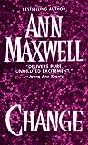 Change, Ann Maxwell, 0786002948