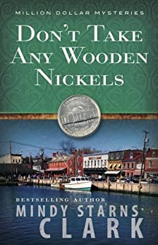 Don't Take Any Wooden Nickels (The Million Dollar Mysteries Book 2)