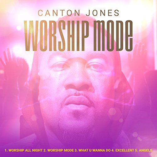 Canton Jones - Worship Mode 2018
