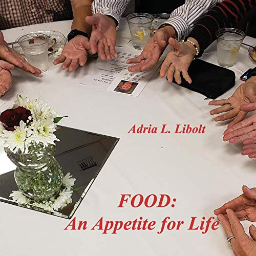 Food: An Appetite for Life by Adria L Lilbolt