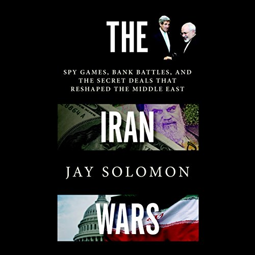 The Iran Wars: Spy Games, Bank Battles, and the Secret Deals That Reshaped the Middle East Audiobook [Free Download by Trial] thumbnail