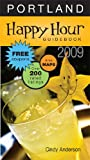 Happy Hour Guidebook - Portland 2009, Cindy Anderson, 0979120179
