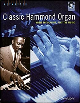 Classic Hammond Organ: Know the Players, Play the Music ...