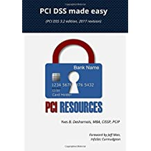 PCI DSS Made Easy 2017: (PCI DSS 3.2 edition, 2017 revision)
