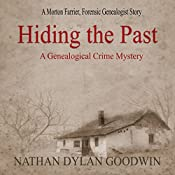 Hiding the Past: The Forensic Genealogist Series, Book 1 | Nathan Dylan Goodwin