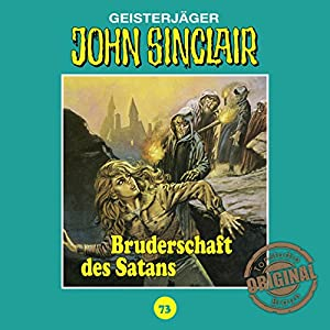 Bruderschaft des Satans (John Sinclair - Tonstudio Braun Klassiker 73) Hörspiel