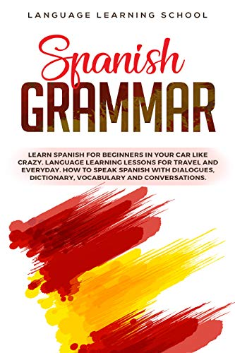 LEARN SPANISH GRAMMAR NOW      Learn how to speak and understand the Spanish language with this book today!    This is your fastest and easiest way to perfect the essential grammar of Spanish.   Today, it only takes Uno, Dos, Tres to learn...