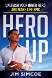 Hero Up: Unleash Your Inner Hero and Make Life Epic