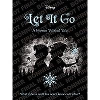 Disney Let It Go A Frozen Twisted Tale (Twisted Tales 320 Disney)