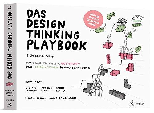 Das Design Thinking Playbook: Mit traditionellen, aktuellen und zukünftigen Erfolgsfaktoren Taschenbuch – 26. März 2018 Michael Lewrick Patrick Link Larry Leifer Nadia Langensand