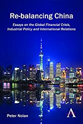 Re-balancing China: Essays on the Global Financial Crisis, Industrial Policy and International Relations