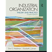 Industrial Organization: Theory and Practice
