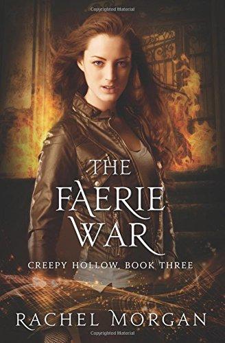 The Faerie War (Creepy Hollow) (Volume 3) [Morgan, Rachel] (Tapa Blanda)