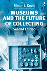 Museums and the Future of Collecting Kindle Edition