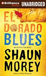 El Dorado Blues (An Atticus Fish Novel)