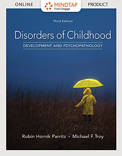 MindTap Psychology for Parritz/Troy's Disorders of Childhood: Development and Psychopathology, 3rd Edition
