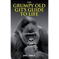 The Grumpy Old Git's Guide to Life