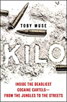 Kilo: Life and Death Inside the Colombian Cocaine Cartels