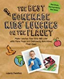 healthy kids cookbook - The Best Homemade Kids' Lunches on the Planet: Make Lunches Your Kids Will Love with More Than 200 Deliciously Nutritious Meal Ideas (Best on the Planet)