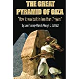 """The Great Pyramid of Giza: """"How it was built in less than 7 years"""""""